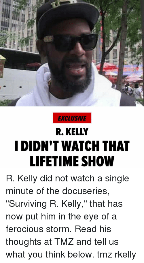 """Ferocious: EXCLUSIVE  R. KELLY  I DIDN'T WATCH THAT  LIFETIME SHOW R. Kelly did not watch a single minute of the docuseries, """"Surviving R. Kelly,"""" that has now put him in the eye of a ferocious storm. Read his thoughts at TMZ and tell us what you think below. tmz rkelly"""