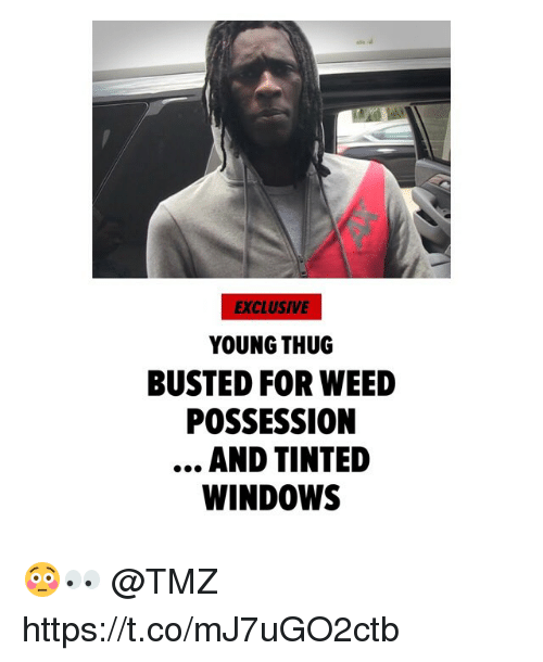 Thug, Weed, and Windows: EXCLUSIVE  YOUNG THUG  BUSTED FOR WEED  POSSESSION  AND TINTED  WINDOWS 😳👀 @TMZ https://t.co/mJ7uGO2ctb