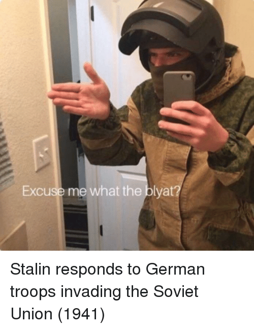 blyat: Excuse me what the blyat? Stalin responds to German troops invading the Soviet Union (1941)