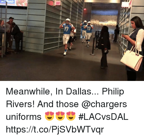 Memes, Chargers, and Dallas: EXIT  17  73 Meanwhile, In Dallas...   Philip Rivers!  And those @chargers uniforms 😍😍😍 #LACvsDAL https://t.co/PjSVbWTvqr