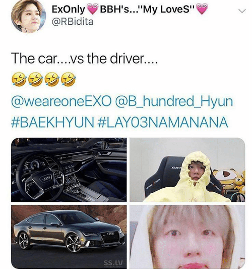 "Baekhyun: ExOnly BBH's...""My LoveS""  @RBİdita  The car....vs the driver....  7  @weareoneEXO @B_hundred_Hyun  #BAEKHYUN #LAYO3NAMANANA  655)  SS.LV"