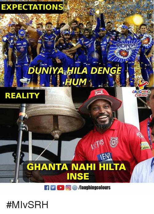 Reality, Indianpeoplefacebook, and Expectation: EXPECTATION  DUNIYA HILA DENGE  REALITY  ables  EN  GHANTA NAHI HILTA  INSE #MIvSRH