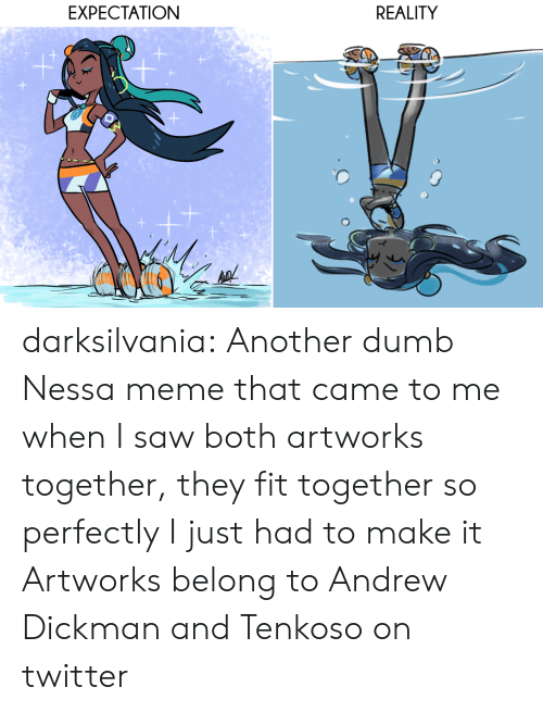 Expectation Reality: EXPECTATION  REALITY darksilvania:  Another dumb Nessa meme that came to me when I saw both artworks together, they fit together so perfectly I just had to make it Artworks belong to Andrew Dickman and Tenkoso on twitter