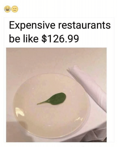 restaurants.be: Expensive restaurants  be like $126.99