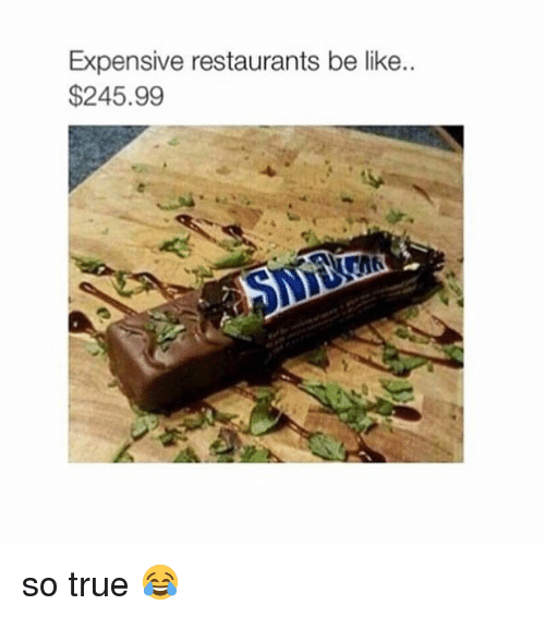 restaurants.be: Expensive restaurants be like..  $245.99 so true 😂