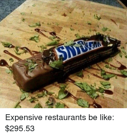restaurants.be: Expensive restaurants be like: $295.53