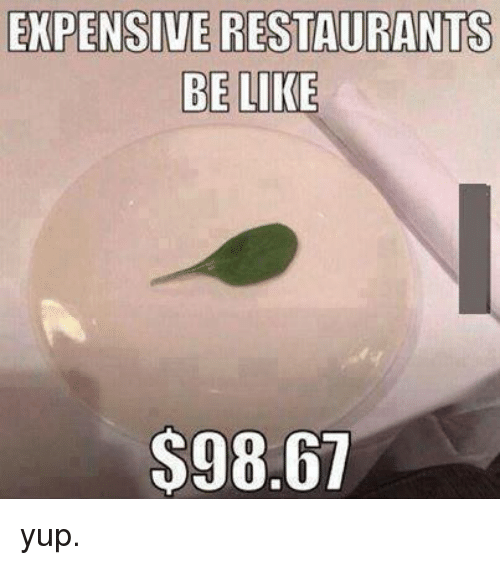 restaurants.be: EXPENSIVE RESTAURANTS  BE LIKE  S98.67 yup.