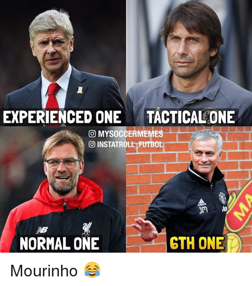 Experiencers: EXPERIENCED ONE  TACTICALONE  CO MYSOCCERMEMES  COU INSTATROLt FUTBOL  GTH ONE  NORMAL ONE Mourinho 😂