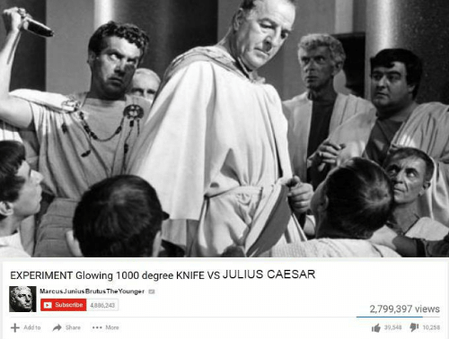 Glowing 1000 Degree Knife: EXPERIMENT Glowing 1000 degree KNIFE VS JULIUS CAESAR  MarcusJuniusBrutusTheYounger  4886,243  2,799,397 views  + Add to  → Share  曲39,548タ110.258  ShareMore