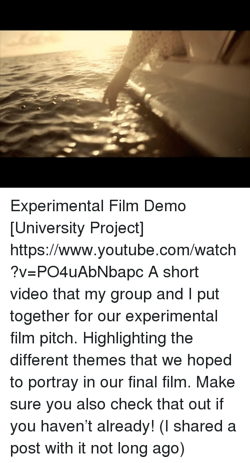 Target, youtube.com, and Video: Experimental Film Demo [University Project] https://www.youtube.com/watch?v=PO4uAbNbapc  A short video that my group and I put together for our experimental film pitch. Highlighting the different themes that we hoped to portray in our final film.   Make sure you also check that out if you haven't already! (I shared a post with it not long ago)