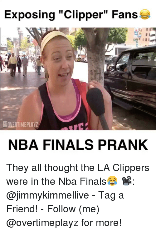 "La Clippers: Exposing ""Clipper"" Fans  AR  aOVERTIMEPLAYZ  NBA FINALS PRANK They all thought the LA Clippers were in the Nba Finals😂 📽: @jimmykimmellive - Tag a Friend! - Follow (me) @overtimeplayz for more!"