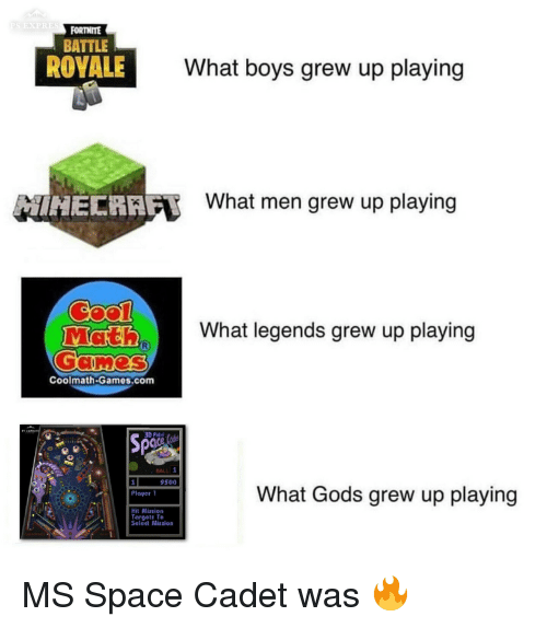Battle Royale: EXPRES  FORTNITE  BATTLE  ROYALE  What boys grew up playing  HECRAF  What men grew up playing  What legends grew up playing  Coolmath-Games.com  3D Pinb  BALL 1  9500  What Gods grew up playing  Plaver 1  Hit Mission  Torgets To  Seleet Mission MS Space Cadet was 🔥