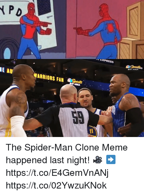 Meme, Memes, and Spider: EXPRESS  Spott  BAY AREA  E AU  WARRIORS FAN MAMA The Spider-Man Clone Meme happened last night!  🎥 ➡️ https://t.co/E4GemVnANj https://t.co/02YwzuKNok