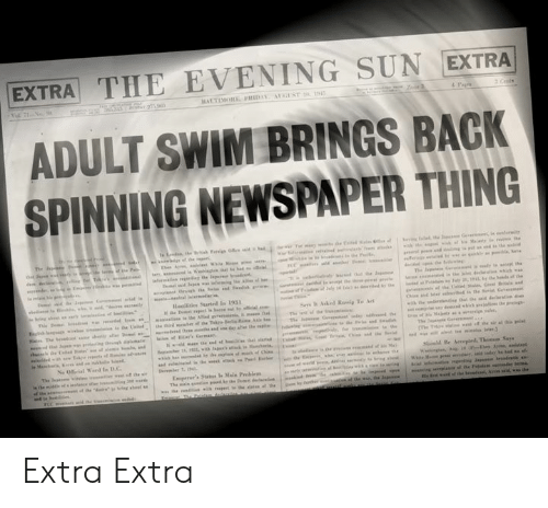 spinning: EXTRA THE EVENING SUN EXTRA  ADULT SWIM BRINGS BACK  SPINNING NEWSPAPER THING Extra Extra