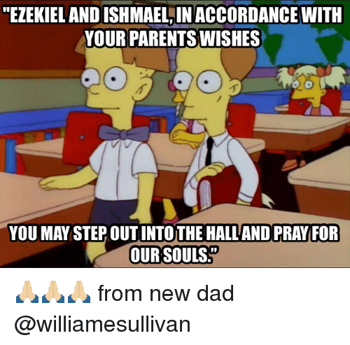 """new dad: """"EZEKIEL AND ISHMAEL,IN ACCORDANCE WITH  YOUR PARENTS WISHES  YOU MAY STEP OUT INTOTHE HALL AND PRAY FOR  OUR SOULS 🙏🏼🙏🏼🙏🏼 from new dad @williamesullivan"""