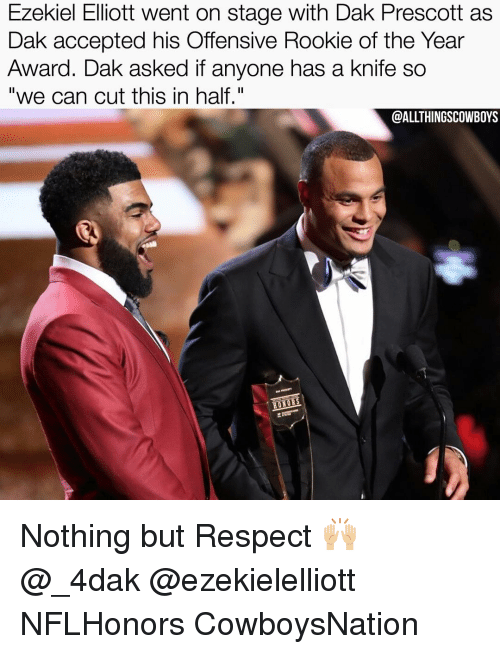 """Rooky: Ezekiel Elliott went on stage with Dak Prescott as  Dak accepted his Offensive Rookie of the Year  Award. Dak asked if anyone has a knife so  """"we can cut this in half.""""  @ALLTHINGSCOWBOYS  ONORE Nothing but Respect 🙌🏼 @_4dak @ezekielelliott NFLHonors CowboysNation ✭"""