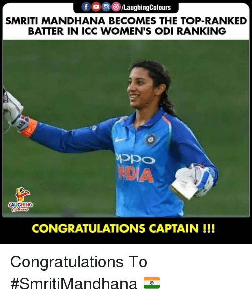 a&e: f a e)/LaughingColours  SMRITI MANDHANA BECOMES THE TOP-RANKED  BATTER IN ICC WOMEN'S ODI RANKING  ppo  AUGHING  lou  CONGRATULATIONS CAPTAIN!!! Congratulations To #SmritiMandhana 🇮🇳