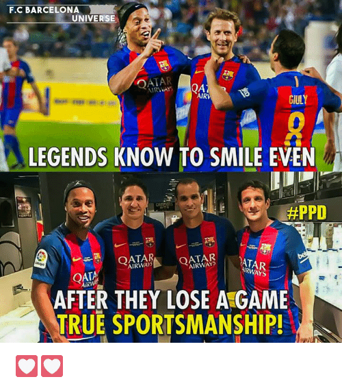 tars: F.C BARCELONA  UNIVERSE  OATAR  IRWAYSQ4  AIR  GIULY  LEGENDS KNOW TO SMILE EVEN  #PPD  AIRWAYOATAR  ATA  TAR  AIRWAYS  RWAYS  AFTER THEY LOSE A GAME  TRUE SPORTSMANSHIP! 💟💟