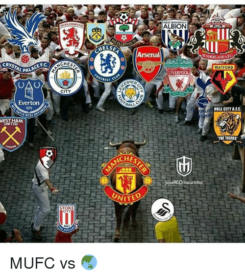 Memes, 🤖, and Stoked: F.C.  CEF PALA  Everton  WEST HAM  UNITED  CHES  CITY  STOKE  ALBION  HELSE  Arsenal  NDERLANDARSC  WATFORD  LIVERPOOL  KOOTBALL  HULL CITY AFC.  THE TIGERS  CHE  oseREDmourinho  UNITE MUFC vs 🌏