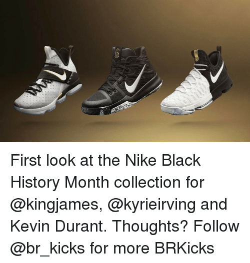 Kevin Durant, Sports, and  Nikes: F: First look at the Nike Black History Month collection for @kingjames, @kyrieirving and Kevin Durant. Thoughts? Follow @br_kicks for more BRKicks