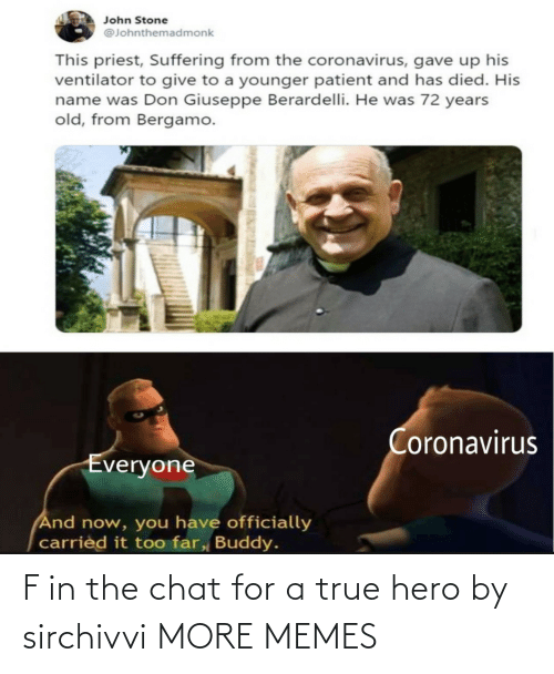 Chat: F in the chat for a true hero by sirchivvi MORE MEMES