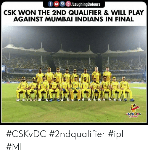 indians: f/LaughingColours  CSK WON THE 2ND QUALIFIER& WILL PLAY  AGAINST MUMBAI INDIANS IN FINAL  LAUGHING #CSKvDC #2ndqualifier #ipl #MI