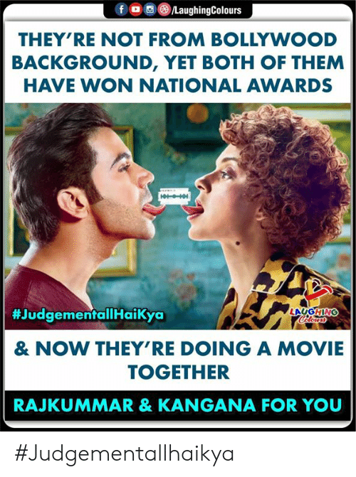 Bollywood: f  /LaughingColours  THEY'RE NOT FROM BOLLYWOOD  BACKGROUND, YET BOTH OF THEM  HAVE WON NATIONAL AWARDS  #JudgementallHaikya  LAUGHING  Celours  & NOW THEY'RE DOING A MOVIE  TOGETHER  RAJKUMMAR & KANGANA FOR YOU #Judgementallhaikya
