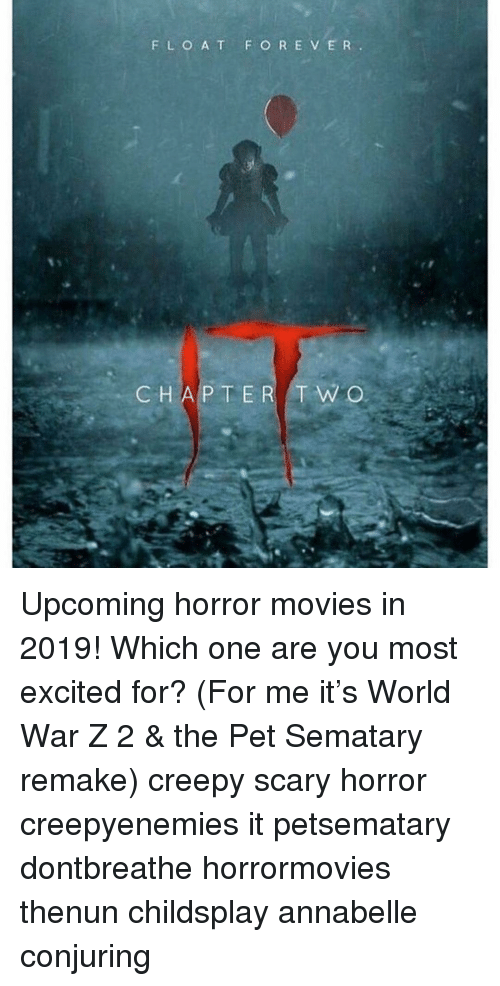 annabelle: F LO A T F O RE VER .  CHAP TER  T W O Upcoming horror movies in 2019! Which one are you most excited for? (For me it's World War Z 2 & the Pet Sematary remake) creepy scary horror creepyenemies it petsematary dontbreathe horrormovies thenun childsplay annabelle conjuring