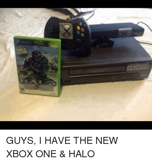 Halo: f?  S GUYS, I HAVE THE NEW XBOX ONE & HALO