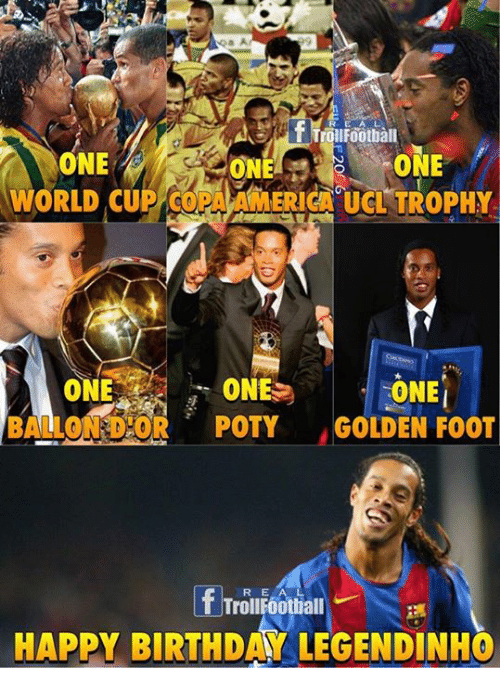 Memes, 🤖, and Foot: f Troll Football  ONE  ONE  WORLD CUP COPA AMERICA UCL TROPHY  ONE ONE  ONE  BALLOON OR  POTY  GOLDEN FOOT  Mf TrollFoothall  HAPPY BIRTHDAY LEGENDINHO