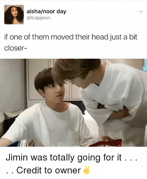aisha: Fa aisha/noor day  atrapjeon  if one of them moved their head just a bit  closer Jimin was totally going for it . . . . . Credit to owner✌