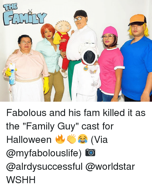 "Fabolous, Fam, and Family: Fabolous and his fam killed it as the ""Family Guy"" cast for Halloween 🔥👏😂 (Via @myfabolouslife) 📷 @alrdysuccessful @worldstar WSHH"