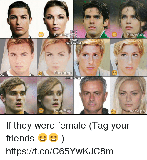 Faceapp: FaceApp  Fb.com/  Trollfootball  FaceAOO  @TrolIFoothall  FaceApp  FaceApp If they were female (Tag your friends 😆😆 ) https://t.co/C65YwKJC8m