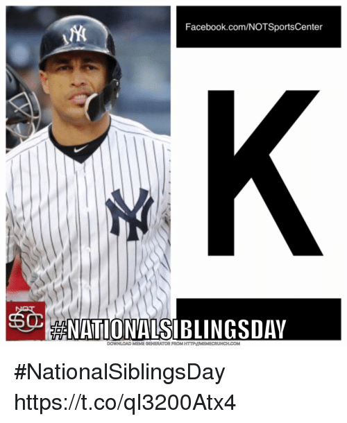 Memecrunch: Facebook.com/NOTSportsCenter  S0  501  NATIONALSIBLINGSDAY  DOWNLOAD MEME GENERATOR FROM HTTP:MEMECRUNCH.COM #NationalSiblingsDay https://t.co/qI3200Atx4