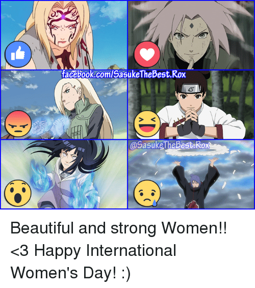 Memes, 🤖, and Bests: facebook.com/SasukeTheBest Rox  @SasukeThe Best Rox Beautiful and strong Women!! <3 Happy International Women's Day! :)
