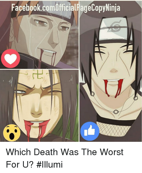Facebook, Memes, and The Worst: Facebook.comOfficialjageCopyNinja Which Death Was The Worst For U? #Illumi