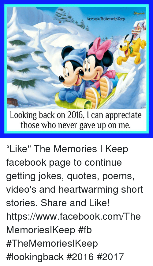 """Joke Quotes: facebook/The Memorieslkeep  Looking back on 2016, l can appreciate  those who never gave up on me. """"Like"""" The Memories I Keep facebook page to continue getting jokes, quotes, poems, video's and heartwarming short stories. Share and Like! https://www.facebook.com/TheMemoriesIKeep #fb #TheMemoriesIKeep #lookingback #2016 #2017"""