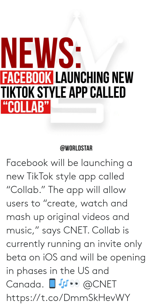 """Opening: Facebook will be launching a new TikTok style app called """"Collab."""" The app will allow users to """"create, watch and mash up original videos and music,"""" says CNET. Collab is currently running an invite only beta on iOS and will be opening in phases in the US and Canada. 📱🎶👀 @CNET https://t.co/DmmSkHevWY"""