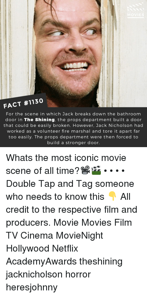 Marshal: FACT #1130  For the scene in which Jack breaks down the bathroom  door in The Shining, the props department built a door  that could be easily broken. However, Jack Nicholson had  worked as a volunteer fire marshal and tore it apart far  too easily. The props department were then forced to  build a stronger door. Whats the most iconic movie scene of all time?📽️🎬 • • • • Double Tap and Tag someone who needs to know this 👇 All credit to the respective film and producers. Movie Movies Film TV Cinema MovieNight Hollywood Netflix AcademyAwards theshining jacknicholson horror heresjohnny