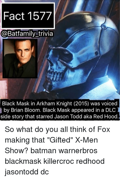 """arkham knight: Fact 1577  @Bat family trivia  Black Mask in Arkham Knight (2015) was voiced  by Brian Bloom. Black Mask appeared in a DLC  side story that starred Jason Todd aka Red Hood. So what do you all think of Fox making that """"Gifted"""" X-Men Show? batman warnerbros blackmask killercroc redhood jasontodd dc"""