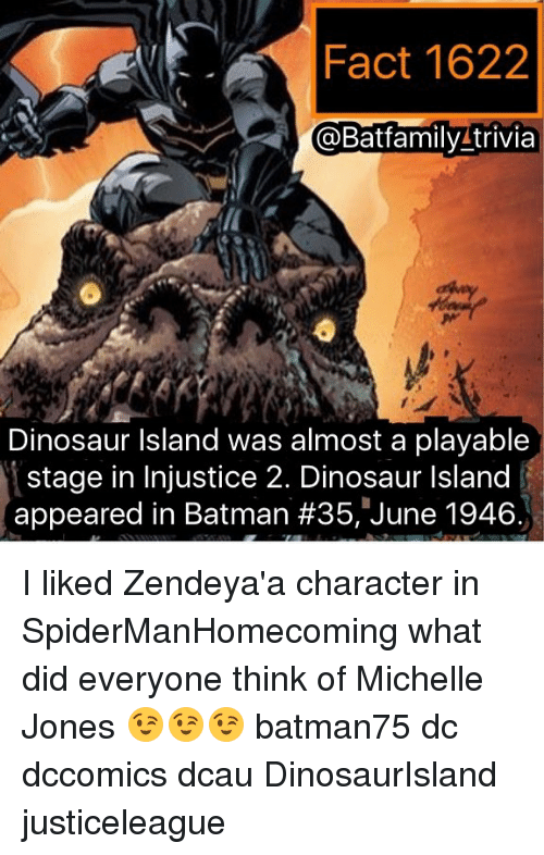 "dinosaure: Fact 1622  @BatfamilyLtrivia  Dinosaur lsland was almost a playable  stage in Injustice 2. Dinosaur Island  appeared in Batman #35,""June 1946 I liked Zendeya'a character in SpiderManHomecoming what did everyone think of Michelle Jones 😉😉😉 batman75 dc dccomics dcau DinosaurIsland justiceleague"