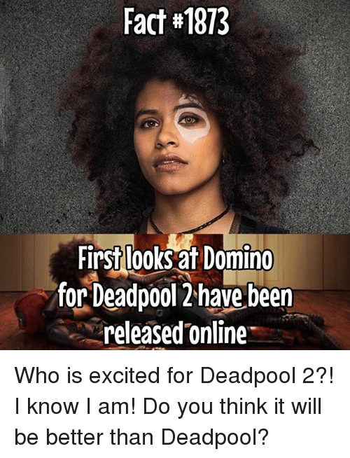 Af, Memes, and Deadpool: Fact #1873  Hirstlooks af Domino  for Deadpool 2have been  released online Who is excited for Deadpool 2?! I know I am! Do you think it will be better than Deadpool?