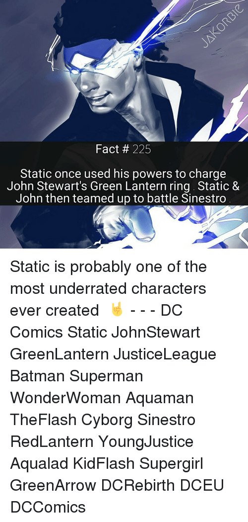 statics: Fact 225  Static once used his powers to charge  John Stewart's Green Lantern ring Static &  John then teamed up to battle Sinestro Static is probably one of the most underrated characters ever created ☇🤘 - - - DC Comics Static JohnStewart GreenLantern JusticeLeague Batman Superman WonderWoman Aquaman TheFlash Cyborg Sinestro RedLantern YoungJustice Aqualad KidFlash Supergirl GreenArrow DCRebirth DCEU DCComics