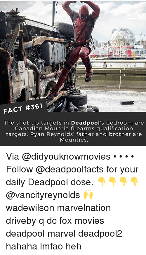 Memes, Movies, and Deadpool: FACT #361  The shot-up targets in Deadpool's bedroom are  Canadian Mountie firearms qualification  targets. Ryan Reynolds' father and brother are  Mounties Via @didyouknowmovies • • • • Follow @deadpoolfacts for your daily Deadpool dose. 👇👇👇👇 @vancityreynolds 🙌 wadewilson marvelnation driveby q dc fox movies deadpool marvel deadpool2 hahaha lmfao heh