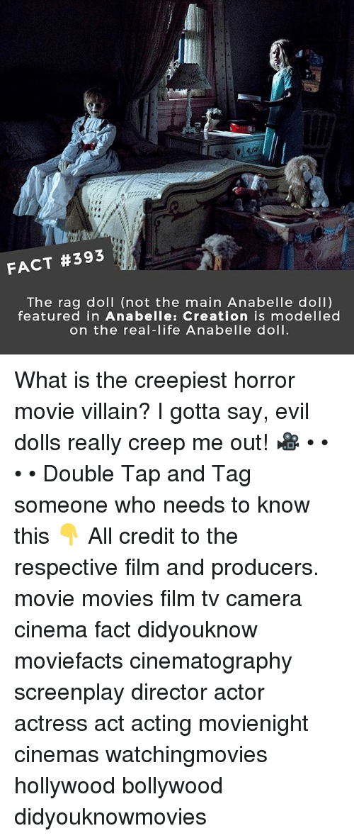 villainizing: FACT #393  The rag doll (not the main Anabelle doll)  featured in Anabelle: Creation is modelled  on the real-life Anabelle doll What is the creepiest horror movie villain? I gotta say, evil dolls really creep me out! 🎥 • • • • Double Tap and Tag someone who needs to know this 👇 All credit to the respective film and producers. movie movies film tv camera cinema fact didyouknow moviefacts cinematography screenplay director actor actress act acting movienight cinemas watchingmovies hollywood bollywood didyouknowmovies