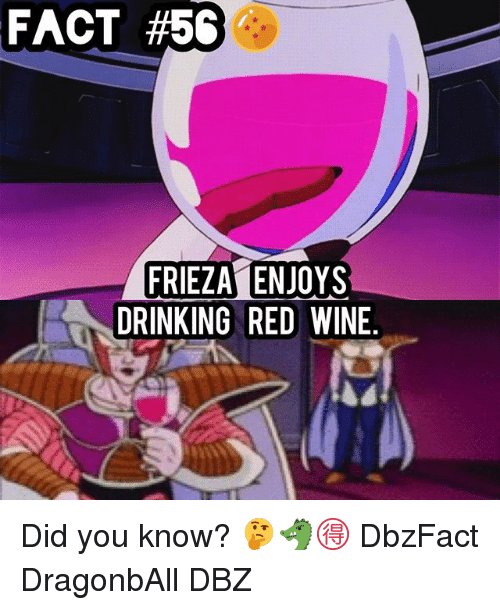 Dragonball, Drinking, and Frieza: FACT #56  FRIEZA ENJOYS  DRINKING RED WINE Did you know? 🤔🐲🉐 DbzFact DragonbAll DBZ