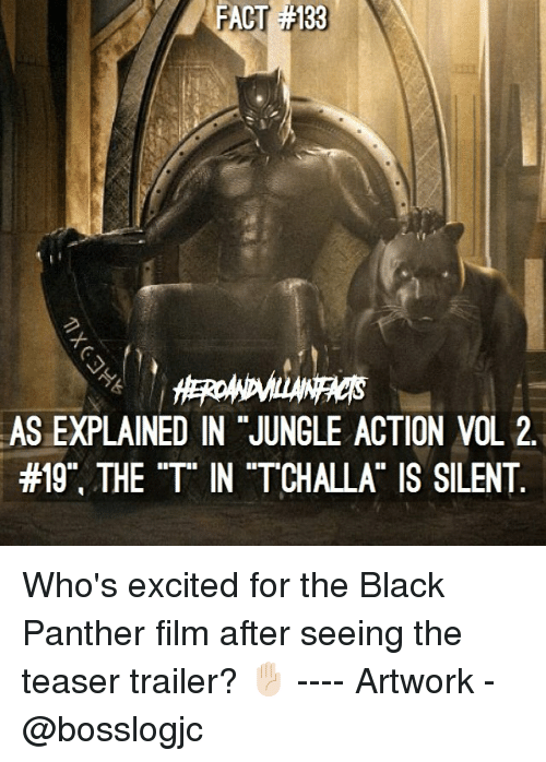 """Memes, Black, and Black Panther: FACT  AS EXPLAINED IN JUNGLE ACTION VOL 2  tff9"""". THE """"T IN """"TCHALLA"""" IS SILENT Who's excited for the Black Panther film after seeing the teaser trailer? ✋🏻 ---- Artwork - @bosslogjc"""