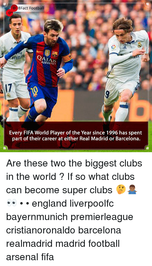 player of the year: Fact Football  mira  AIRWAYS  17  Every FIFA World Player of the Year since 1996 has spent  part of their career at either Real Madrid or Barcelona. Are these two the biggest clubs in the world ? If so what clubs can become super clubs 🤔🤷🏾♂️👀 • • england liverpoolfc bayernmunich premierleague cristianoronaldo barcelona realmadrid madrid football arsenal fifa