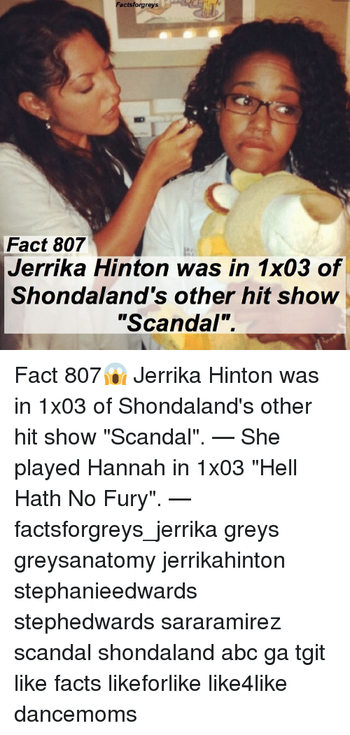 """Abc, Facts, and Memes: Factsforgreys  Fact 807  Jerrika Hinton was in 1x03 of  Shondaland's other hit show  """"Scandal"""". Fact 807😱 Jerrika Hinton was in 1x03 of Shondaland's other hit show """"Scandal"""". — She played Hannah in 1x03 """"Hell Hath No Fury"""". — factsforgreys_jerrika greys greysanatomy jerrikahinton stephanieedwards stephedwards sararamirez scandal shondaland abc ga tgit like facts likeforlike like4like dancemoms"""