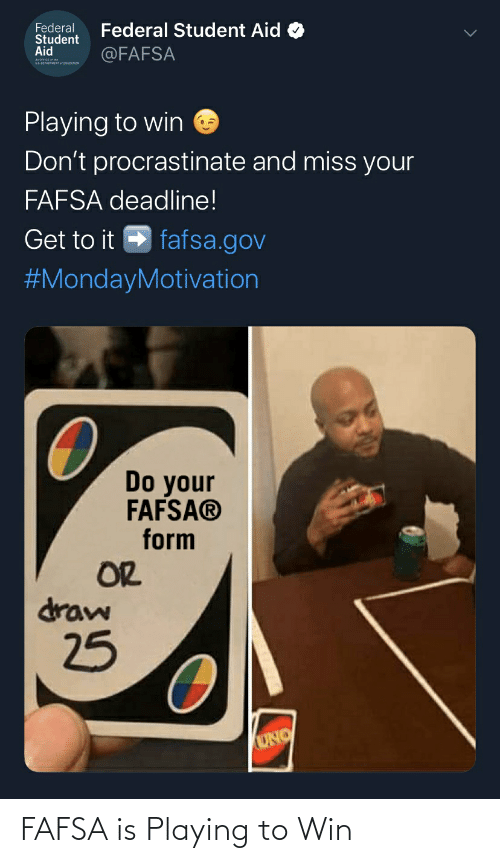 FAFSA: FAFSA is Playing to Win